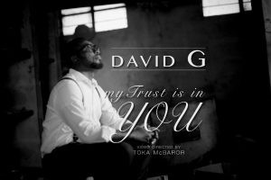 Download Gospel Music Mp3:- David G – My Trust Is In You