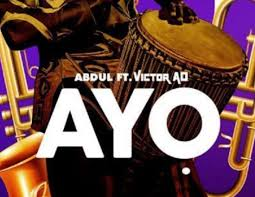 Download Music Mp3:- Abdul Ft Victor AD – Ayo