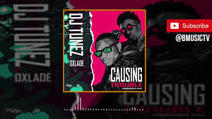 Download Music Mp3:- DJ Tunez Ft Oxlade – Causing Trouble