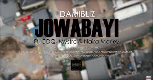 Watch And Download Music Mp3:- Damibliz Ft CDQ x Mystro x Naira Marley – Jowa Bayi
