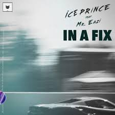 Download Music Mp3:- Ice Prince Ft Mr Eazi – In A Fix (Prod. By JaySynths)