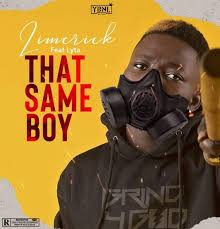 Download Music Mp3:- Limerick Ft Lyta – That Same Boy