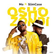 Download Music Mp3:- Slimcase Ft Mo – Oshozondi