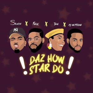 Download Music Mp3:- Skiibii Ft Falz x DJ Neptune x Teni – Daz How Stars Do