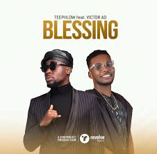 Download Music Mp3:- TeePhlow Ft Victor AD – Blessing