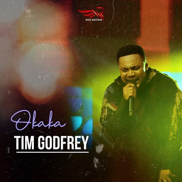 Download Gospel Music Mp3:- Tim Godfrey – Okaka