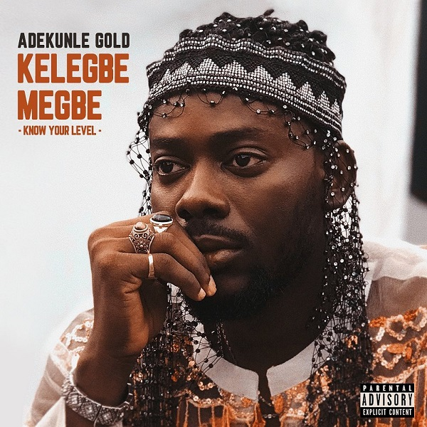 Download Music Mp3:- Adekunle Gold – Kelegbe Megbe (Know Your Level)
