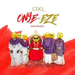 Download Music Mp3:- CDQ – Onye Eze