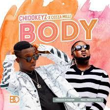 Download Music Mp3:- Chidokeyz Ft Ceeza Milli – Body