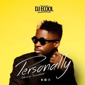 Download Music Mp3:- DJ Ecool – Personally