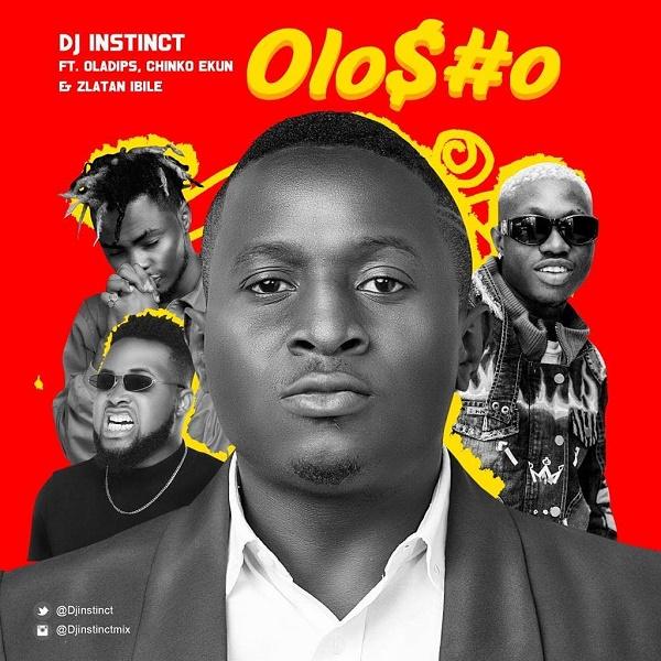 Download Music Mp3:- DJ Instinct Ft Oladips x Chinko Ekun x Zlatan – Olosho