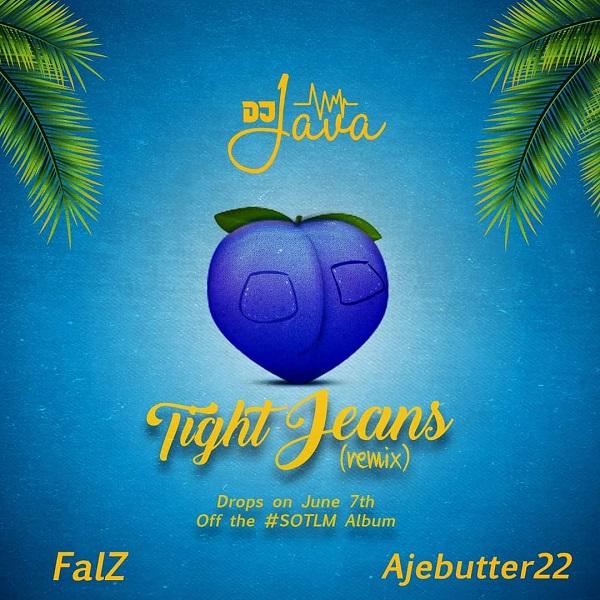 Download Music Mp3:- DJ Java Ft Falz x Ajebutter22 – Tight Jeans (Remix)