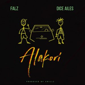 """""""Falz"""" De Badt Guy dishes out another jam titled """"Alakori"""" featuring """"Dice Ailes""""."""