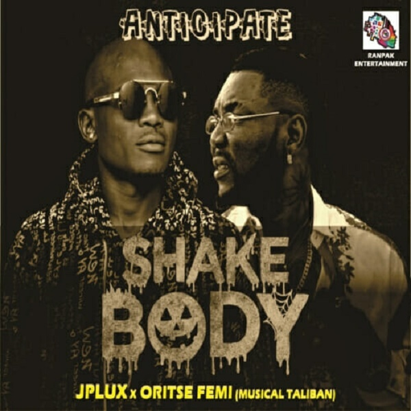 Download Music Mp3:- JPlux Ft Oritse Femi – Shake Body