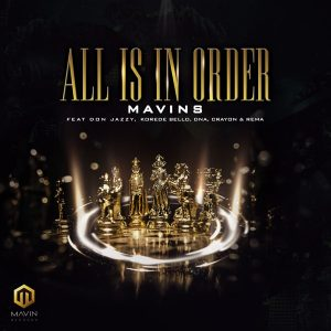 Download Music Mp3:- Mavins Ft Don Jazzy x Rema x Korede Bello x DNA x Crayon – All Is In Order