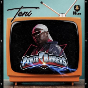 """Teni drops another single, titled """"Power rangers"""""""