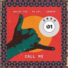 Download Music Mp3:- Walshy Fire Ft Mr Eazi x Kranium – Call Me