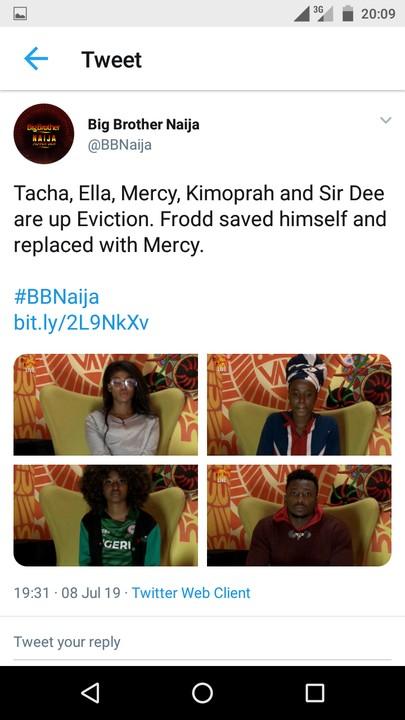 Five Housemates are up for possible Eviction coming Sunday.  Tacha, Ella, KimOprah, SirDee and Mercy.