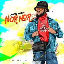 Download Music Mp3:- Broda Shaggi – Nor Nor