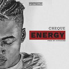 Download Music Mp3:- Cheque – Energy (Prod. By Hitsound)