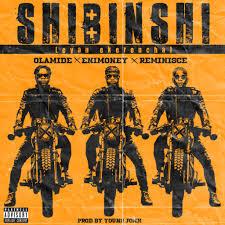 Download Music Mp3:- DJ Enimoney Ft Olamide x Reminisce – Shibinshi