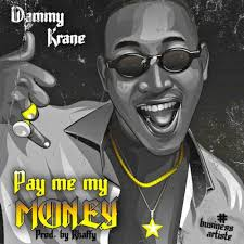Download Music Mp3:- Dammy Krane – Pay Me My Money