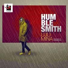 Download Music Mp3:- Humblesmith – Uju Mina