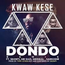 Download Music Mp3:- Kwaw Kese x Mr Eazi Ft Sarkodie x Medikal x Skonti – Dondo (Remix)