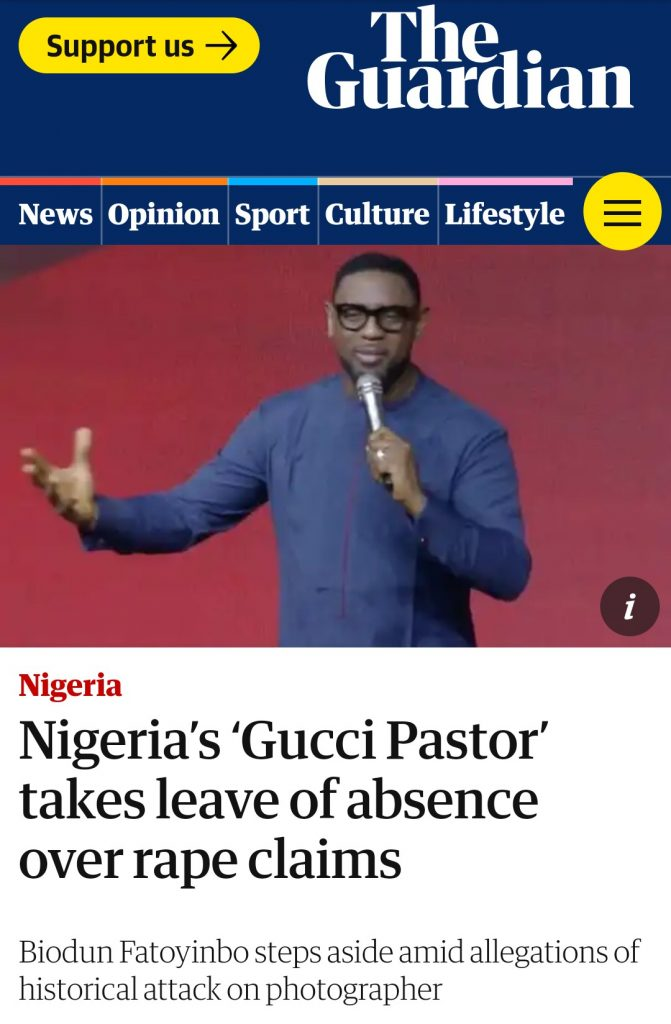The news of the rape allegation against COZA pastor, Biodun Fatoyinbo which was leveled against him by singer Timi Dakolo's wife, Busola Dakolo, has gone international and published by The Guardian UK. The headline of the publication termed Pastor Biodun Fatoyinbo as Nigeria's Gucci Pastor.