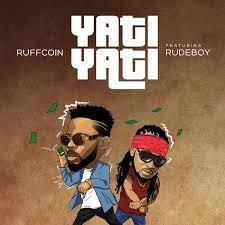 Download Music Mp3:- Ruffcoin x RudeBoy – Yati Yati