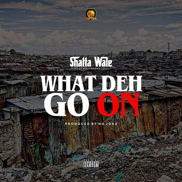 Download Music Mp3:- Shatta Wale – What Deh Go On