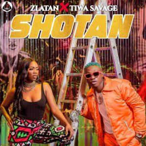 Download Music Mp3:- Zlatan Ft Tiwa Savage – Shotan