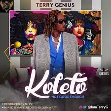 Download Music Mp3:- Terry G – Koleto (Not Good Enough)
