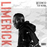 Download Music Mp3:- Limerick – WorWor For Nothin