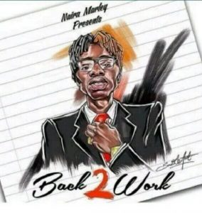 Download Music Mp3:- Naira Marley – Back To Work