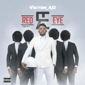 Download Music Album EP:- Victor AD – Red Eye