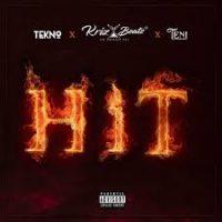 Download Music Mp3:- Krizbeatz Ft Tekno x Teni – Hit