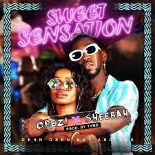 Download Music Mp3:- Orezi Ft Sheebah – Sweet Sensation