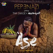 Download Music Mp3:- Pepenazi Ft Tiwa Savage x Masterkraft – Ase