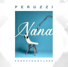Download Music Mp3:- Peruzzi – Nana