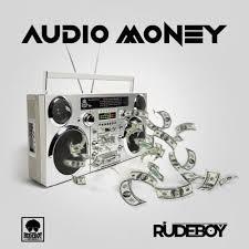Download Music Mp3:- Rudeboy – Audio Money