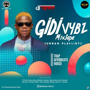 Download Music Mixtape:- DJ Vibez – Gidi Vybz Mix (Urban Playlist)