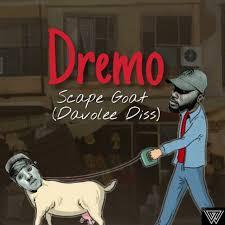 Download Music Mp3:- Dremo – Scape Goat Part 2 (Davolee Diss)