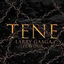 Download Music Mp3:- Larry Gaaga Ft Flavour – Tene