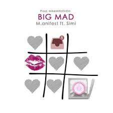 Download Music Mp3:- M.anifest Ft Simi – Big Mad