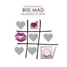 Download Music Mp3:- M.anifest Ft Simi – Big Mad