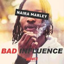 Download Music Mp3:- Naira Marley – Bad Influence