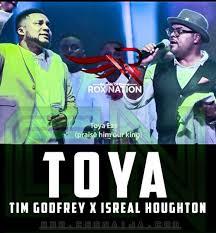 Download Gospel Music Mp3:- Tim Godfrey Ft Israel Houghton – Toya