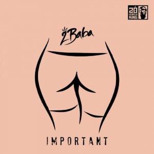 Download Music Mp3:- 2Baba – Important