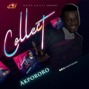 Download Gospel Music Mp3:- Akpororo – Collect